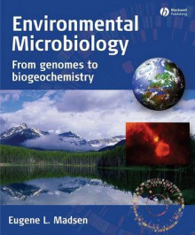 Environmental Microbiology: From Genomes to Biogeochemistry av Eugene L. Madsen (Innbundet)