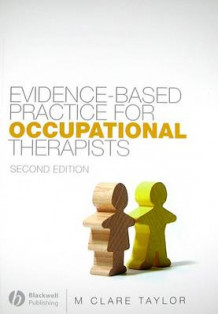 Evidence-based Practice for Occupational Therapists av M.Clare Taylor (Heftet)