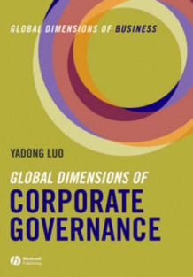 Global Dimensions of Corporate Governance av Yadong Luo (Heftet)