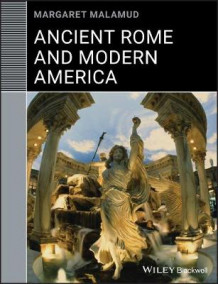 Ancient Rome and Modern America av Margaret Malamud (Heftet)