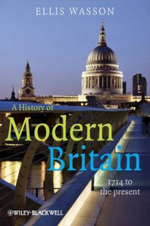 A History of Modern Britain av Ellis Wasson (Innbundet)