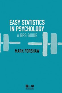 Easy Statistics in Psychology av Mark Forshaw (Heftet)