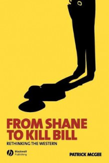 From Shane to Kill Bill av Patrick McGee (Heftet)