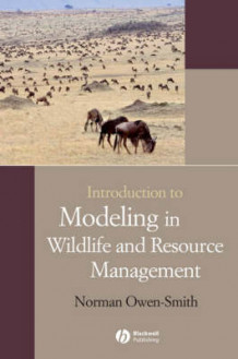 Introduction to Modeling in Wildlife and Resource Conservation av Norman Owen-Smith (Heftet)