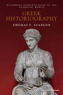 Greek Historiography av Thomas F. Scanlon (Innbundet)