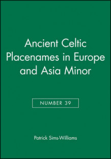 Ancient Celtic Place-Names in Europe and Asia Minor av Patrick Sims-Williams (Heftet)