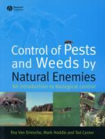 Control of Pests and Weeds by Natural Enemies av Mark Hoddle, Ted Center og Roy van Driesche (Heftet)
