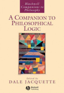 A Companion to Philosophical Logic (Heftet)
