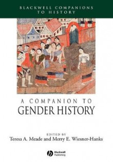 A Companion to Gender History av Teresa A. Meade og Merry E. Wiesner-Hanks (Heftet)
