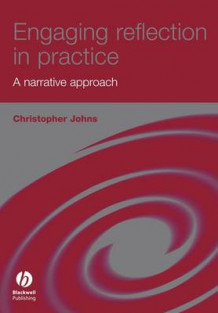Engaging Reflection in Practice av Christopher Johns (Heftet)