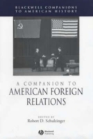 A Companion to American Foreign Relations (Heftet)