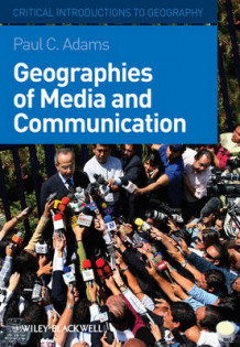 Geographies of Media and Communication av Paul C. Adams (Innbundet)