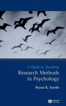 A Guide to Teaching Research Methods in Psychology av Bryan K. Saville (Innbundet)
