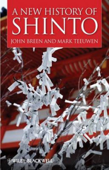 A New History of Shinto av John Breen og Mark Teeuwen (Innbundet)