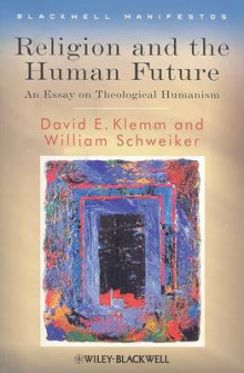 Religion and the Human Future av William Schweiker og David E. Klemm (Heftet)