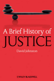 A Brief History of Justice av David Johnston (Innbundet)
