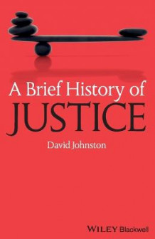 A Brief History of Justice av David Johnston (Heftet)