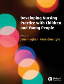 Developing Nursing Practice with Children and Young People (Heftet)