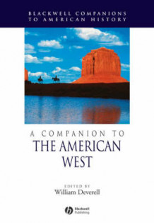 A Companion to the History of the American West (Heftet)