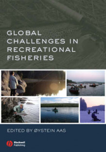 Global Challenges in Recreational Fisheries (Innbundet)