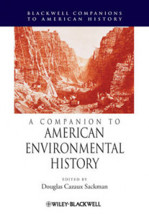 A Companion to American Environmental History (Innbundet)
