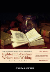 The Wiley-Blackwell Encyclopedia of Eighteenth-Century Writers and Writing 1660 - 1789 av Paul Baines, Julian Ferraro og Pat Rogers (Innbundet)