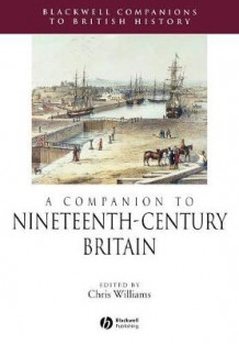 A Companion to Nineteenth-Century Britain (Heftet)