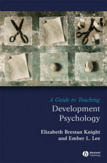 A Guide to Teaching Development Psychology av Elizabeth Brestan Knight og Ember L. Lee (Innbundet)