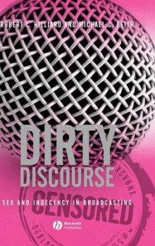 Dirty Discourse av Robert L. Hilliard og Michael C. Keith (Innbundet)
