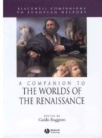 A Companion to the Worlds of the Renaissance av Editor:Guido Ruggiero (Heftet)