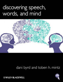 Discovering Speech, Words, and Mind av Dani Byrd og Toben H. Mintz (Heftet)