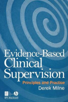 Evidence-based Clinical Supervision av Derek L. Milne (Heftet)