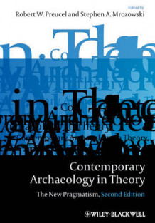 Contemporary Archaeology in Theory (Heftet)