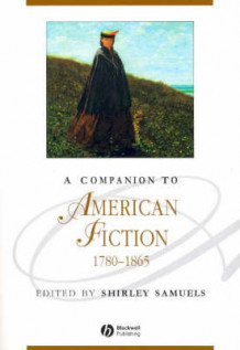 A Companion to American Fiction 1780-1865 (Heftet)