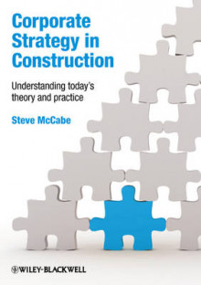 Corporate Strategy in Construction av Steven McCabe (Heftet)