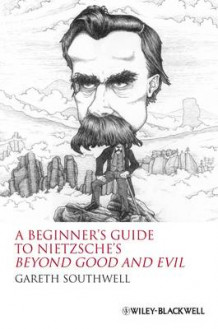 "A Beginners Guide to Nietzsche's ""Beyond Good and Evil"" av Gareth Southwell (Heftet)"