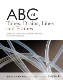 ABC of Tubes, Drains, Lines and Frames av Adam Brooks, Peter F. Mahoney og Brian Rowlands (Heftet)