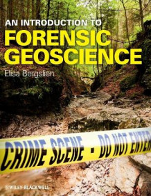 An Introduction to Forensic Geoscience av Elisa Bergslien (Heftet)