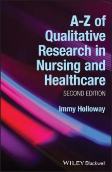 A-Z of Qualitative Research in Nursing and Healthcare av Immy Holloway (Heftet)