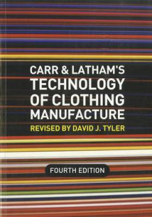 Carr and Latham's Technology of Clothing Manufacture (Heftet)