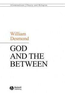 God and the Between av William Desmond (Heftet)