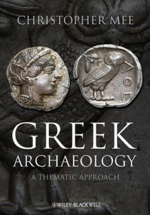 Greek Archaeology av Christopher Mee (Innbundet)