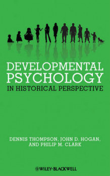 Developmental Psychology in Historical Perspective av Dennis Thompson, John D. Hogan og Philip M. Clark (Innbundet)