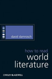 How to Read World Literature av David Damrosch (Heftet)