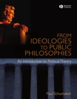 From Ideologies to Public Philosophies av Paul Schumaker (Heftet)
