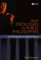 From Ideologies to Public Philosophies av Paul Schumaker (Innbundet)