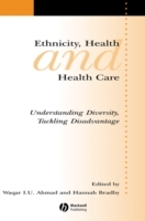 Ethnicity, Health and Health Care (Heftet)