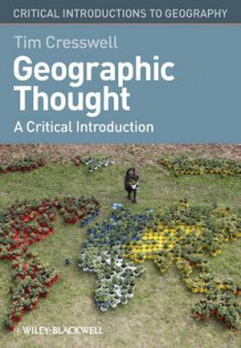 Geographic Thought av Tim Cresswell (Innbundet)