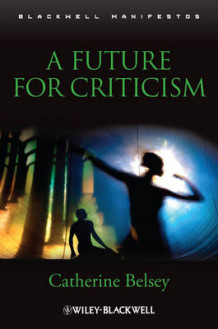 A Future for Criticism av Catherine Belsey (Heftet)