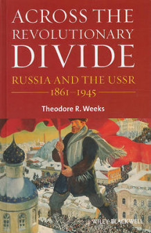 Across the Revolutionary Divide av Theodore R. Weeks (Innbundet)